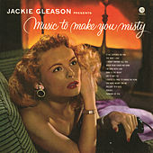 Play & Download Music To Make You Misty by Jackie Gleason | Napster