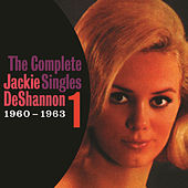 Play & Download The Complete Singles Vol. 1 (1960-1963) by Jackie DeShannon | Napster