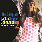 Play & Download The Complete Singles Vol. 2 (1964-1967) by Jackie DeShannon | Napster