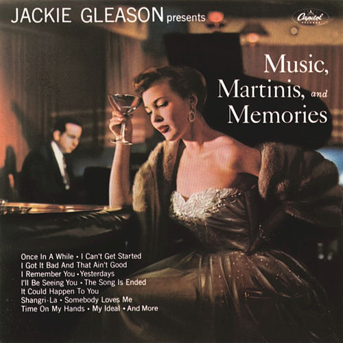 Play & Download Music, Martinis And Memories by Jackie Gleason | Napster