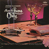 Play & Download Music For Lovers Only by Jackie Gleason | Napster