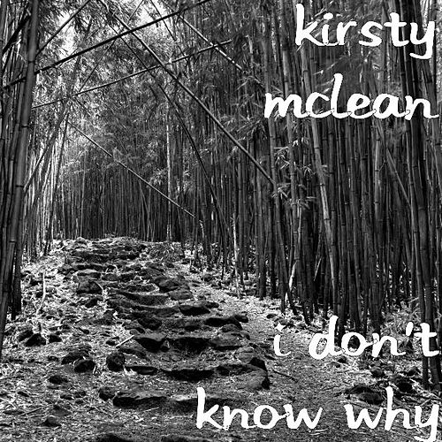 Play & Download I Don't Know Why by Kirsty McLean | Napster