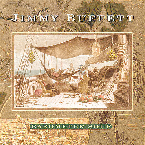 Play & Download Barometer Soup by Jimmy Buffett | Napster