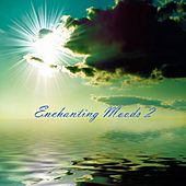 Play & Download Enchanting Moods 2 by Various Artists | Napster