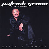 Play & Download Still a Thrill by Patrick Green | Napster