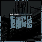Play & Download Black on Black: A Tribute to Black Flag by Various Artists | Napster