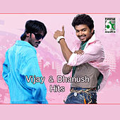 Vijay and Dhanush Hits by Various Artists