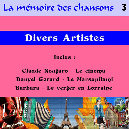 Play & Download La mémoire des chansons 3 by Various Artists | Napster
