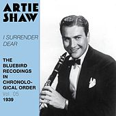 I Surrender Dear (The Bluebird Recordings in Chronological Order, Vol. 5 - 1939) by Artie Shaw