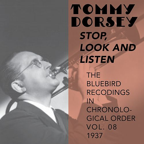 Play & Download Stop, Look and Listen (The Bluebird Recordings in Chronological Order Vol. 08 - 1937) by Tommy Dorsey | Napster