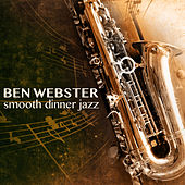 Smooth Dinner Jazz von Ben Webster