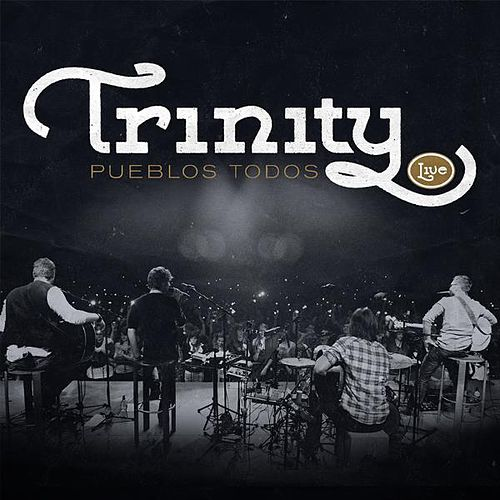 Play & Download Pueblos Todos (Live) by Trinity | Napster