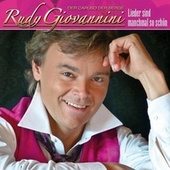 Play & Download RUDY GIOVANNINI - Lieder sind manchmal so schön by Rudy Giovannini | Napster