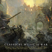 Classical Music of War by Various Artists