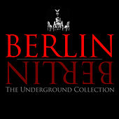 Berlin Berlin - The Underground Collection, Vol. 6 by Various Artists