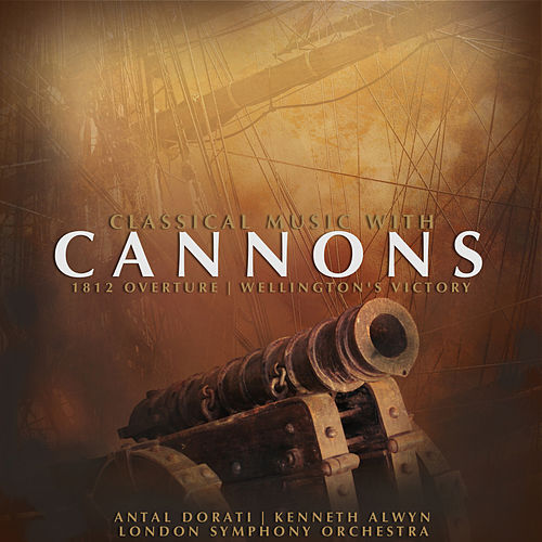 Play & Download Classical Music with Cannons by London Symphony Orchestra | Napster