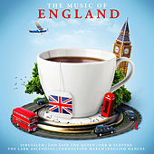 Play & Download The Music of England by Various Artists | Napster