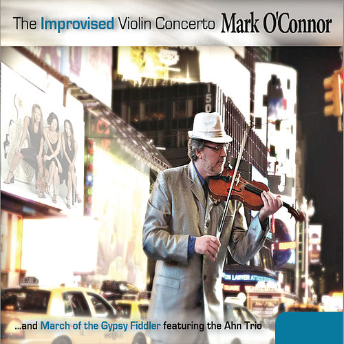 The Improvised Violin Concerto by Mark O'Connor