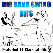 Play & Download Big Band Swing Hits by Various Artists | Napster