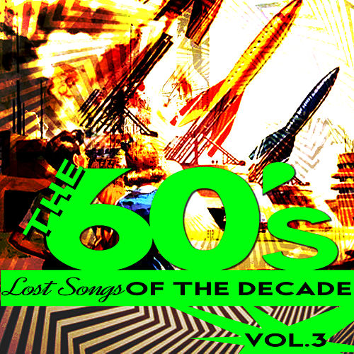 The Sixties - Lost Songs of the Decade, Vol. 3 by Various Artists