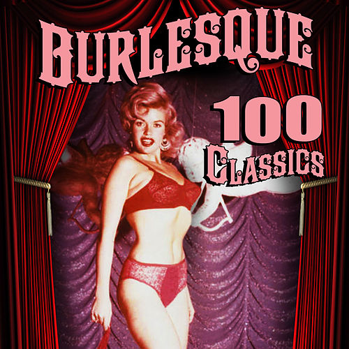 Burlesque - 100 Classics by Various Artists