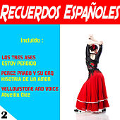 Play & Download Recuerdos Espanoles 2 by Various Artists | Napster