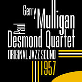 Original Jazz Sound: Gerry Mulligan & Paul Desmond Quartet von Gerry Mulligan Paul Desmond Quartet