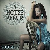 A House Affair, Vol. 13 by Various Artists