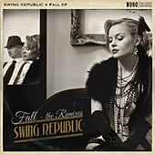 Play & Download Fall EP (Remixes) by Swing Republic | Napster