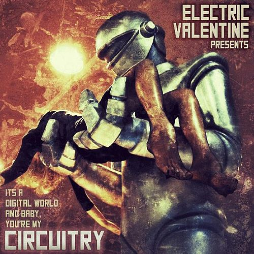 Play & Download Circuitry by Electric Valentine | Napster