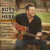 Boys 'Round Here (Celebrity Mix feat. Jason Aldean, Luke Bryan, Ronnie Dunn, Miranda Lambert, Brad Paisley, Reba, Josh Turner, Keith Urban & Hank Williams, Jr.) by Blake Shelton