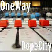 Play & Download DopeCity by One Way | Napster