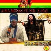 Play & Download Beat Dem (feat. Sol X-Ray) by Aima Moses | Napster
