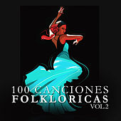 Play & Download 100 Canciones Folkloricas Vol. 2 by Various Artists | Napster