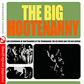 Play & Download The Big Hootenanny (Digitally Remastered) by Various Artists | Napster