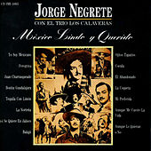 Play & Download México Lindo y Querido by Jorge Negrete | Napster