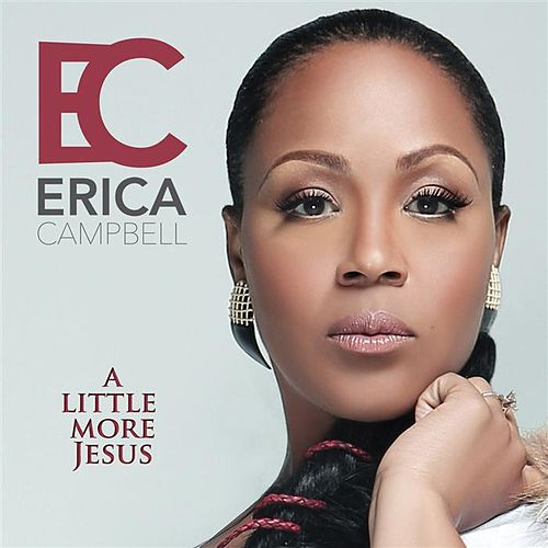 Play & Download A Little More Jesus by Erica Campbell (Mary Mary) | Napster
