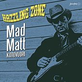 Hazzling Zone by Mad Matt Kotovuori