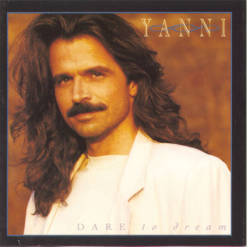 Dare To Dream by Yanni