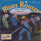 Blues Routes: Heroes And Tricksters: Blues And Jazz Work Songs And Street Music by Various Artists