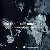 Play & Download Classic Bluegrass Vol. 2 From Smithsonian Folkways by Various Artists | Napster