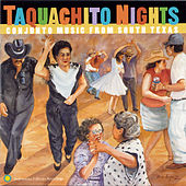 Taquachito Nights: Conjunto Music From South Texas by Various Artists