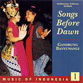 Music of Indonesia, Vol. 1: Songs Before Dawn: Gandrung Banyuwangi by Gadrung ensemble from Banyuwangi