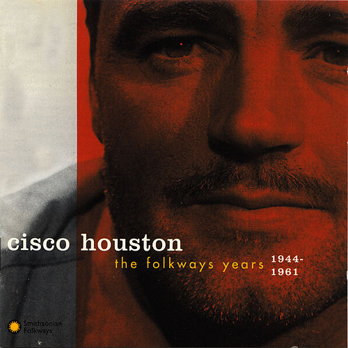 Play & Download The Folkways Years, 1944-1961 by Cisco Houston | Napster