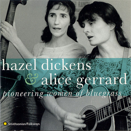 Play & Download Pioneering Women of Bluegrass by Hazel and Alice | Napster