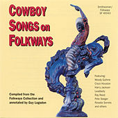 Play & Download Cowboy Songs on Folkways by Various Artists | Napster