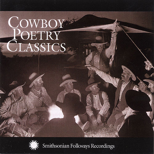 Play & Download Cowboy Poetry Classics by Various Artists | Napster
