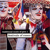 Traditional Music of Peru, Vol. 1: Festivals of Cusco by Various Artists