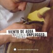 Play & Download Viento de Agua Unplugged: Materia Prima by Viento De Agua   Napster