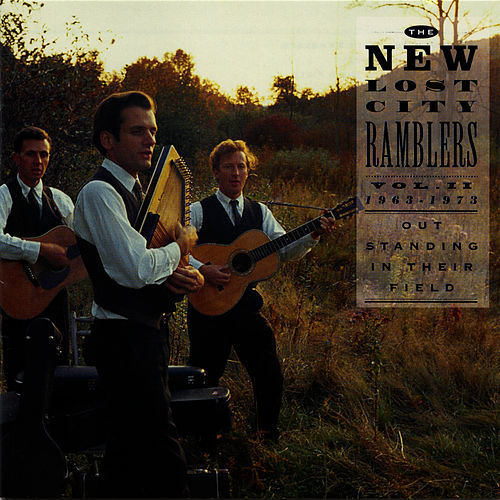 Play & Download Out Standing in Their Field: The New Lost City Ramblers, Vol . 2, 1963-1973 by The New Lost City Ramblers | Napster
